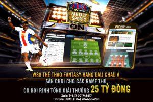 CHÍNH THỨC RA MẮT W88 FANTASY SPORT – GAME QUẢN LÝ THỂ THAO DÀNH CHO GAME THỦ : W88 THÔNG TIN