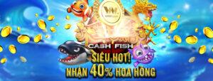 Hoa hồng từ nhà cái W88 tăng 40% cho game bắn cá đổi thưởng Cash Fish