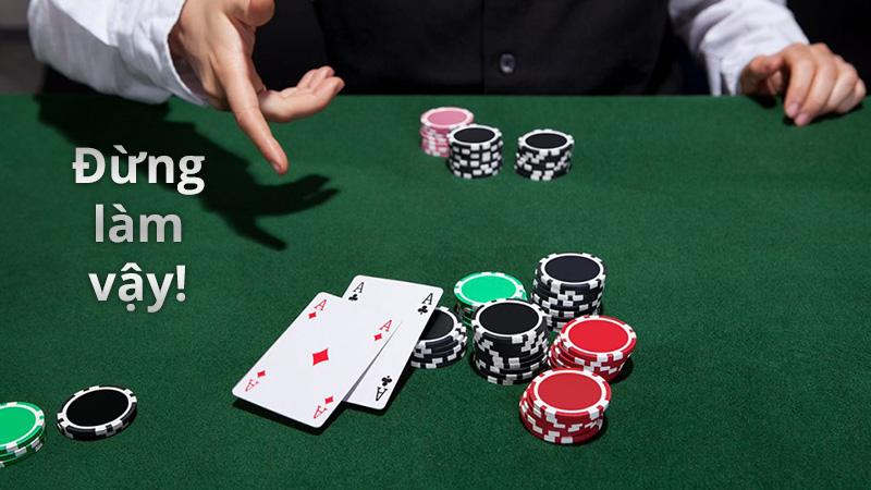 Dừng ngay việc show bài khi chơi poker!