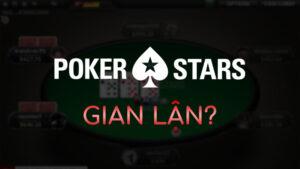 Liệu PokerStars có gian lận – tác động đến việc chia bài không?