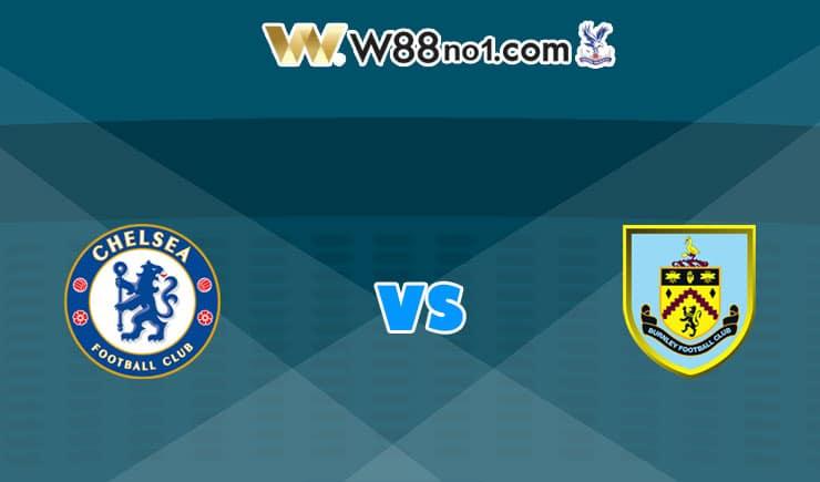 Soi kèo tỷ số nhà cái trận Chelsea vs Burnley, 19h00