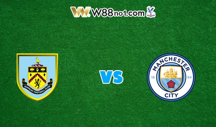 Soi kèo tỷ số trận Burnley vs Manchester City, 01h00