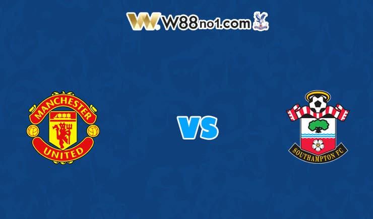Soi kèo trận Manchester United vs Southampton, 03h15 – 03/02/2021