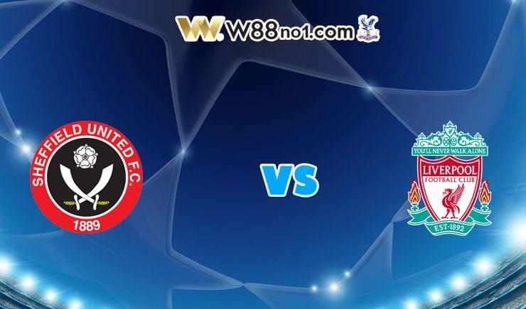 Soi kèo trận Sheffield United vs Liverpool, 02h15