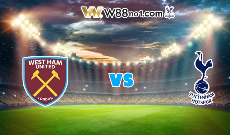 soi kèo West Ham vs Tottenham