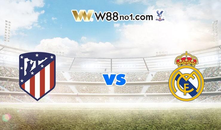 Soi kèo trận Atletico Madrid vs Real Madrid, 22h15