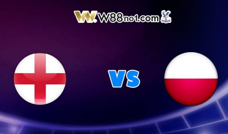 Soi kèo tỷ số bóng đá trận Anh vs Ba Lan, 01h45