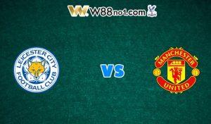 Soi kèo trận Leicester City vs Man United, 00h00