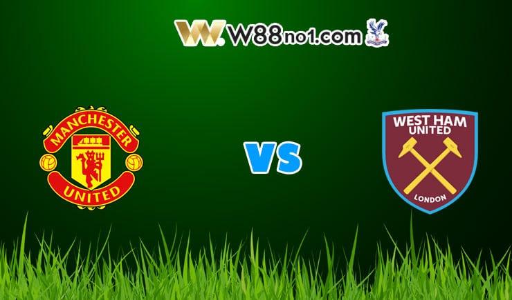 soi kèo Manchester United vs West Ham