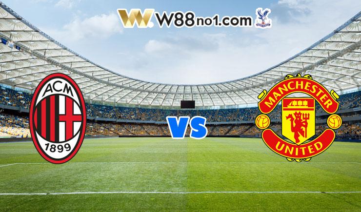 soi kèo AC Milan vs Manchester United
