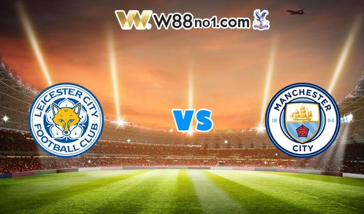 Soi kèo trận Leicester City vs Manchester City, 23h30
