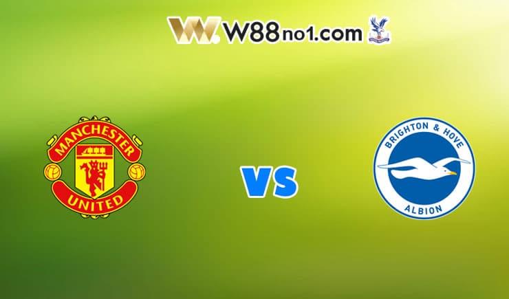 Soi kèo tỷ số trận Man United vs Brighton, 01h30