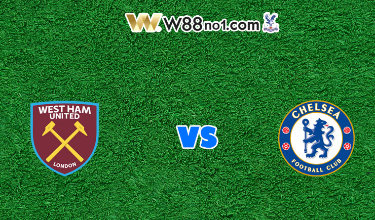 soi kèo West Ham vs Chelsea