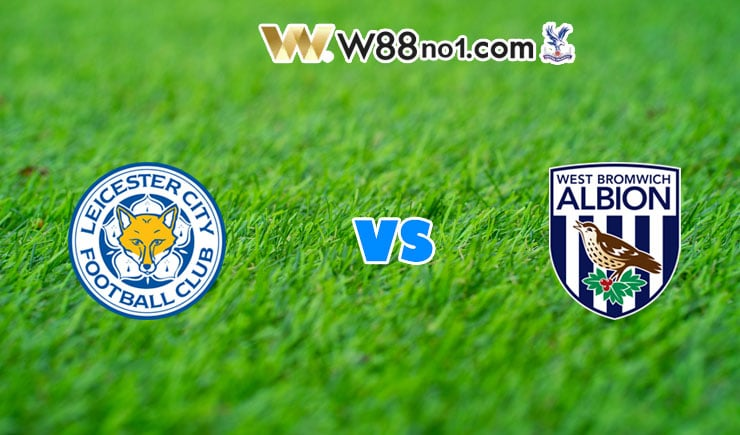 soi kèo Leicester City vs West Brom